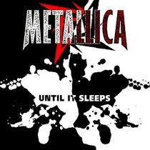 "Metallica - ""Until It Sleeps"" - Poster / Capa / Cartaz - Oficial 1"