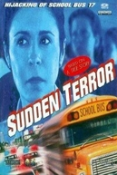 Sequestro Alucinante (Sudden Terror: The Hijacking of School Bus #17)