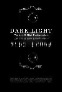 Luz Escura: A Arte Dos Fotógrafos Cegos - Poster / Capa / Cartaz - Oficial 1