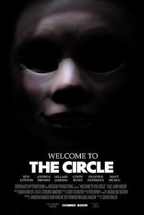 Welcome to the Circle - Poster / Capa / Cartaz - Oficial 1