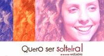 Quero ser solteira ! (WebSérie) - Poster / Capa / Cartaz - Oficial 2