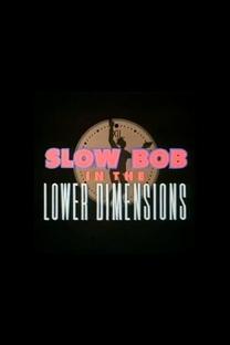 Bob Lento nas dimensões mais baixas - Poster / Capa / Cartaz - Oficial 1