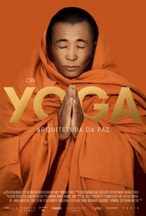 On Yoga: Arquitetura da Paz - Poster / Capa / Cartaz - Oficial 1
