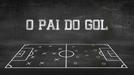 O Pai do Gol (O Pai do Gol)