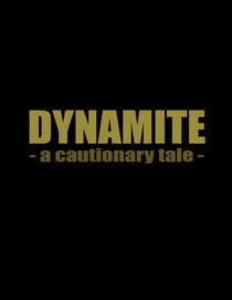 Dynamite: A Cautionary Tale - Poster / Capa / Cartaz - Oficial 1