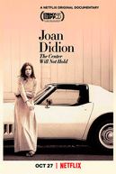Joan Didion: The Center Will Not Hold (Joan Didion: The Center Will Not Hold)