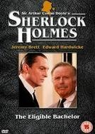 Sherlock Holmes em: Um solteirão cobiçado (The Enligible Bachelor)