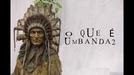 O que é Umbanda 2 (O que é Umbanda 2)