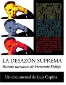 La Desazón Suprema: Retrato incesante de Fernando Vallejo (La Desazón Suprema: Retrato incesante de Fernando Vallejo)