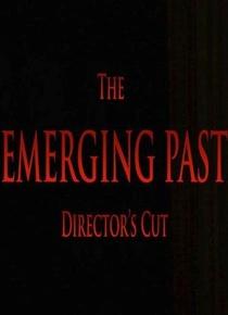 The Emerging Past Directors Cut - Poster / Capa / Cartaz - Oficial 1