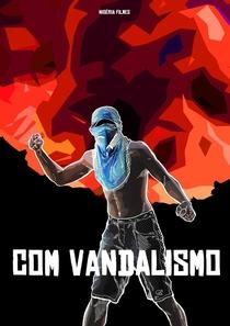 Com Vandalismo - Poster / Capa / Cartaz - Oficial 1
