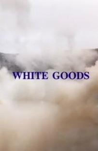 White Goods - Poster / Capa / Cartaz - Oficial 1