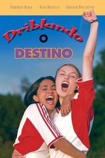 Driblando o Destino - Poster / Capa / Cartaz - Oficial 5