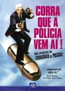 Corra Que a Polícia Vem Aí! - Poster / Capa / Cartaz - Oficial 5