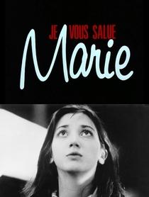 Pequenas notas sobre o filme Eu Vos Saúdo Maria  - Poster / Capa / Cartaz - Oficial 1