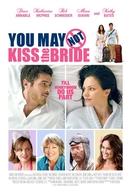 Você Não Pode Beijar A Noiva (You May Not Kiss The Bride)