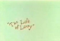 The Life of Larry - Poster / Capa / Cartaz - Oficial 1