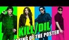 Kill Dil Leaks - Poster Raiser