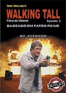 Fibra de Valente Parte III (Final Chapter: Walking Tall)
