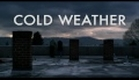 Cold Weather - Official Trailer [HD]