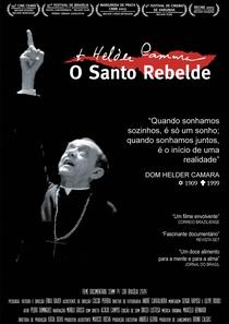 Dom Hélder Câmara - O Santo Rebelde - Poster / Capa / Cartaz - Oficial 1