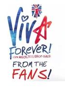 VIVA FOREVER! - From The Fans!