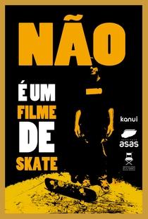 Não - É um Filme de Skate - Poster / Capa / Cartaz - Oficial 1