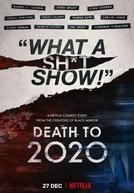 2020 Nunca Mais (Death to 2020)