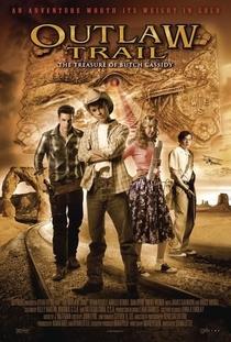 Outlaw Trail: O Tesouro de Butch Cassidy (2006) - Poster / Capa / Cartaz - Oficial 1