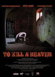 To kill a beaver - Poster / Capa / Cartaz - Oficial 2