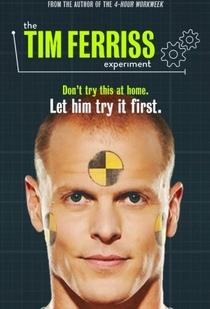 The Tim Ferriss Experiment - Poster / Capa / Cartaz - Oficial 1