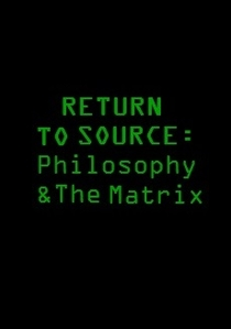 Return to Source: Philosophy & 'The Matrix' - Poster / Capa / Cartaz - Oficial 1