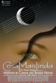 Coisa Mais Linda - Histórias e Casos da Bossa Nova - Poster / Capa / Cartaz - Oficial 1