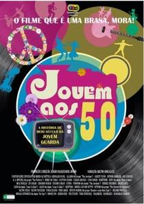 Jovem aos 50 - A História de Meio Século da Jovem Guarda - Poster / Capa / Cartaz - Oficial 1