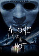 Alone We Are Not (Alone We Are Not)