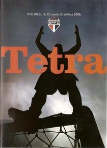 Tetra: DVD Oficial do Campeão Brasileiro 2006 - Poster / Capa / Cartaz - Oficial 1