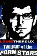 Louis Theroux e a Indústria Pornô (Louis Theroux: Twilight of the Porn Stars)