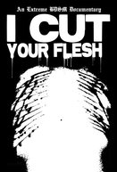 I Cut Your Flesh (I Cut Your Flesh)