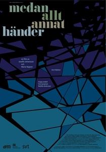 Medan Allt Annat Händer  - Poster / Capa / Cartaz - Oficial 1