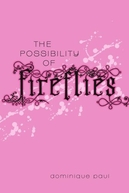 The Possibility of Fireflies (The Possibility of Fireflies)