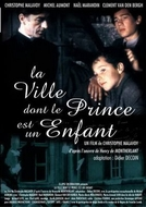 A cidade do Pequeno Príncipe (La Ville dont le Prince est un Enfant)