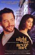 A Noite Que Nunca Nos Encontramos (The Night We Never Met)