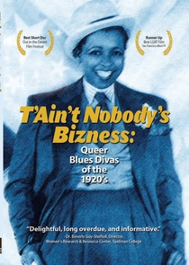 T'Ain't Nobody's Bizness: Queer Blues Divas of the 1920s - Poster / Capa / Cartaz - Oficial 1