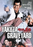 Yakuza Graveyard (Yakuza no hakaba: Kuchinashi no hana)