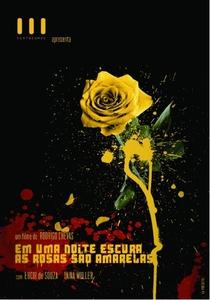 Em Uma Noite Escura, As Rosas São Amarelas - Poster / Capa / Cartaz - Oficial 1
