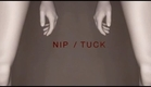 Nip/Tuck - Intro (The Perfect Lie)