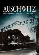 Auschwitz - Os Nazistas e a Solução Final (Auschwitz - The Nazis & ''The Final Solution'')