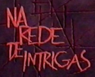 Na Rede de Intrigas (Na Rede de Intrigas)