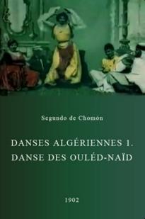 Danses algériennes 1. Danse des Ouléd-Naïd - Poster / Capa / Cartaz - Oficial 1