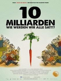 10 Bilhões - O Que Tem Para Comer? - Poster / Capa / Cartaz - Oficial 2